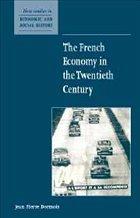 The French Economy in the Twentieth Century - Dormois, Jean-Pierre
