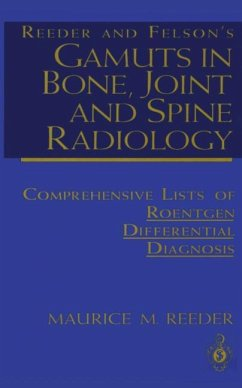 Reeder and Felson's Gamuts in Bone, Joint and Spine Radiology - Reeder, Maurice M.