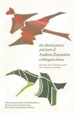 The Selected Poetry and Prose of Andrea Zanzotto: A Bilingual Edition