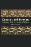 Generals and Scholars: Military Rule in Medieval Korea