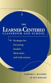 The Learner-Centered Classroom and School