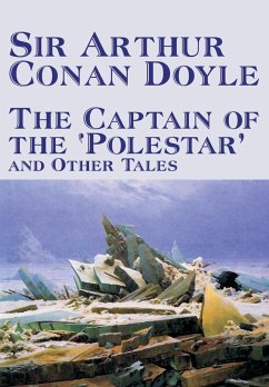The Captain of the 'Polestar' and Other Tales by Arthur Conan Doyle, Fiction, Literary, Short Stories