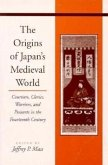 The Origins of Japan's Medieval World