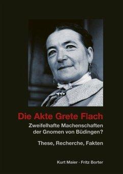 Die Akte Grete Flach - Maier, Kurt