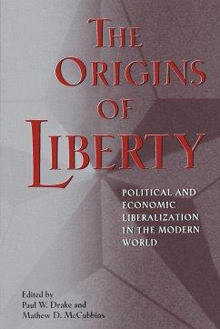 The Origins of Liberty - Drake, Paul W. / McCubbins, Mathew D. (eds.)