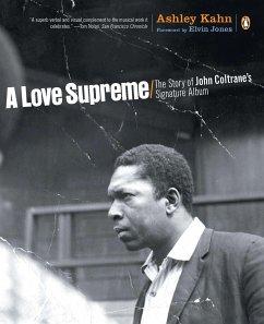 A Love Supreme: The Story of John Coltrane's Signature Album - Kahn, Ashley