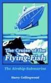 The Cruise of the Flying-Fish: The Airship-Submarine