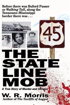 The State-Line Mob - Morris, W. R.