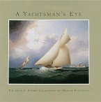A Yachtsman's Eye: The Glen S. Foster Collection of Marine Paintings