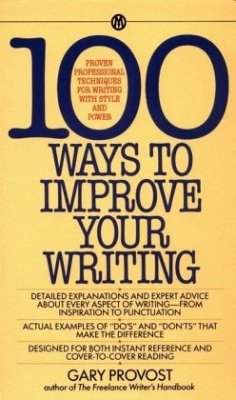 100 Ways to Improve Your Writing: Proven Profes...