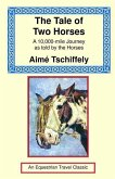 The Tale of Two Horses: A 10,000 Mile Journey as Told by the Horses