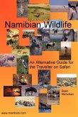 Namibian Wildlife - An Alternative Guide for the Traveller on Safari