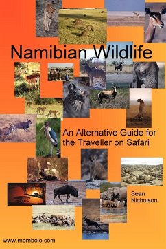 Namibian Wildlife - An Alternative Guide for the Traveller on Safari - Nicholson, Sean