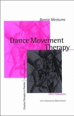 Dance Movement Therapy: A Creative Psychotherapeutic Approach - Meekums, Bonnie