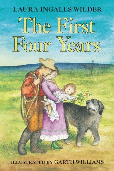 Four Year Two Year Community: The First Four Years Von Laura Ingalls Wilder