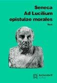Ad Lucilium Epistulae morales. Text