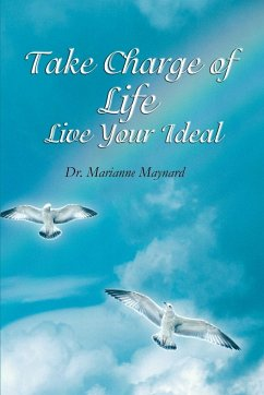Take Charge of Life Live Your Ideal