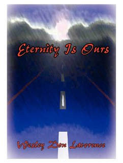 Eternity is Ours - Lawrence, Wesley Don