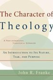 The Character of Theology: An Introduction to Its Nature, Task, and Purpose