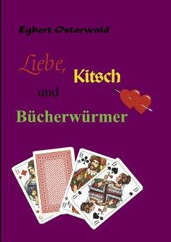 Liebe, Kitsch und Bücherwürmer