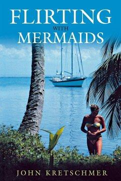 Flirting with Mermaids - Kretschmer, John