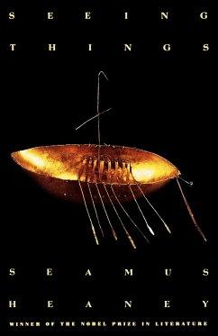 Seeing Things - Heaney, Seamus; Heaney
