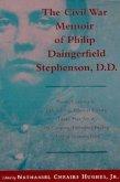 Civil War Memoir of Philip Daingerfield Stephenson, D. D.: Private, Company K, 13th Arkansas Volunteer Infantry, Loader, Piece No. 4, 5th Company, Was