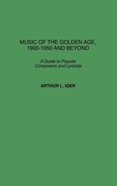 Music of the Golden Age, 1900-1950 and Beyond - Iger, Arthur