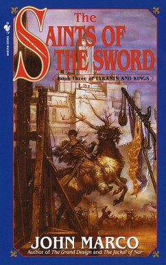 The Saints of the Sword: Book Three of Tyrants and Kings - Marco, John