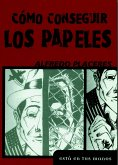 Como Conseguir Los Papeles = How to Obtain Papers