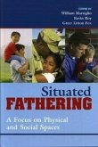 Situated Fathering: A Focus on Physical and Social Spaces