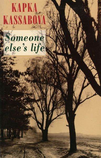 Someone Else's Life - Kassabova, Kapka
