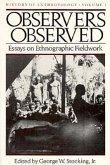 Observers Observed: Essays on Ethnographic Fieldwork