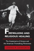 Firewalking and Religious Healing