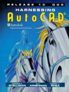Harnessing AutoCAD Release 13 DOS - Stellman, Thomas A.