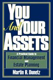 You and Your Assets: A Practical Guide to Financial Management and Estate Planning