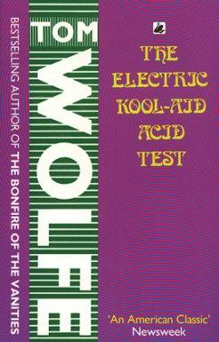 The Electric Kool-Aid Acid Test - Wolfe, Tom