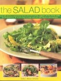The Salad Book: Over 200 Delicious Salad Ideas for Hot and Cold Lunches, Suppers, Picnics, Family Meals and Entertaining, All Shown St