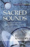 Sacred Sounds: Magic & Healing Through Words & Music