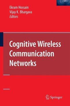 Cognitive Wireless Communication Networks - Bhargava, Vijay K. / Hossain, Ekram (eds.)