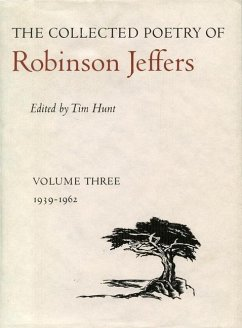 The Collected Poetry of Robinson Jeffers: Volume Three: 1939-1962 - Jeffers, Robinson