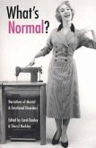 What's Normal?: Narratives of Mental and Emotional Disorders