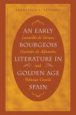 An Early Bourgeois Literature in Golden Age Spain