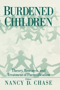 Burdened Children: Theory, Research, and Treatment of Parentification - Chase, Nancy D. (ed.)