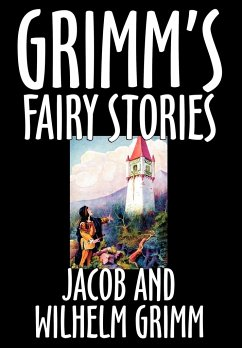 Grimm's Fairy Stories by Jacob and Wilhelm Grimm, Fiction, Fairy Tales, Folk Tales, Legends & Mythology