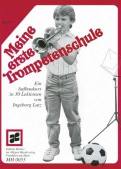 Meine erste Trompetenschule, für Trompete in B (auch für Flügelhorn/Kornett) - Lutz, Ingeborg