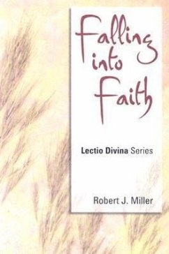 Falling Into Faith: Lectio Divina, Cycle C - Miller, Robert J.