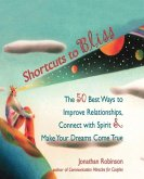 Shortcuts to Bliss: The 50 Best Ways to Improve Relationships, Connect with Spirit, and Make Your Dreams Come True