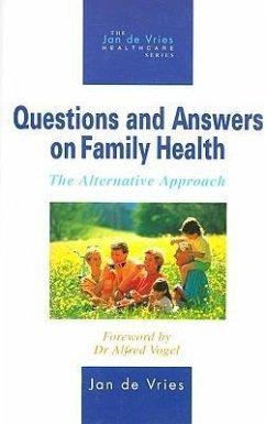 Questions and Answers on Family Health: The Alternative Approach - De Vries, Jan