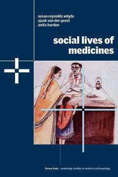 Social Lives of Medicines - Geest, Sjaak Van Der; Hardon, Anita; Whyte, Susan Reynolds